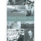 Poseidon and The PC The Letters of Lt. Paul W. Neidhardt 9781481740456