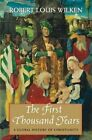 The First Thousand Years: A Global History of Christianity by Robert Louis Wilken (Paperback, 2014)