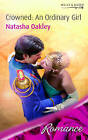 Crowned: An Ordinary Girl by Natasha Oakley (Paperback, 2007)