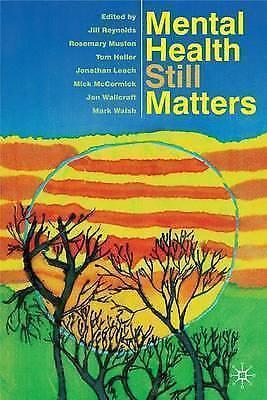 1 of 1 - Mental Health Still Matters by Tom Heller, Jill Reynolds, Rosemary Muston (Pape…