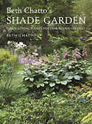 Beth Chatto's Shade Garden: Shade-Loving Plants for Year-Round Interest by Beth Chatto (Hardback, 2017)