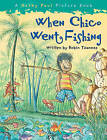 When Chico Went Fishing by Robin Tzannes (Paperback, 2011)
