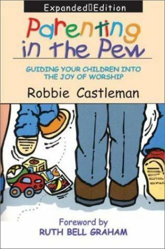 Parenting in the Pew : Guiding Your Children into the Joy of Worship Paperback