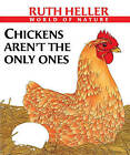 Chickens Aren't the Only Ones: A Book about Animals Who Lay Eggs by Ruth Heller (Hardback, 1999)