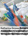 Katharina Grosse by Katharina Grosse, Annika Reich, Ulrich Loock (Hardback, 2014)