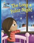 Reading Planet - The Long Polar Night - Blue: Galaxy by Pip Jones (Paperback, 2016)