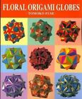 Floral Origami Globes by Tomoko Fuse (Paperback / softback, 2007)