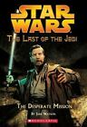 Star Wars, the Last of the Jedi: The Desperate Mission 1 by Jude Watson (2005, Paperback)