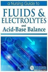 New Fluids Electrolytes And Acid Base Balance A Guide For Nurses