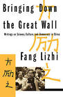 Bringing Down the Great Wall: Writings on Science, Culture and Democracy in China by Li Zhi Fang (Paperback, 1992)