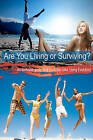 Are You Living or Surviving?: An Exclusive Guide for a Livolution (Aka Living Evolution) by MR Mark Massing (Paperback / softback, 2011)