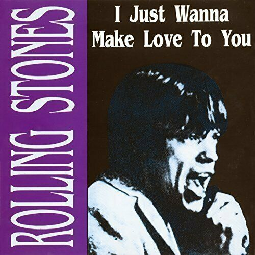 Rolling Stones [CD] I just wanna make love to you (#un4011)