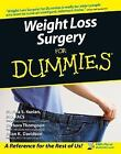 Weight Loss Surgery for Dummies® by Brian K. Davidson, Marina S. Kurian, Barbara Thompson and Al Roker (2005, Paperback)