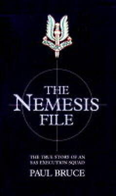 """""""AS NEW"""" Bruce, Paul, The Nemesis File: The True Story of an Execution Squad Boo"""