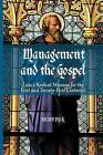 Management and the Gospel: Luke's Radical Message for the First and Twenty-First Centuries: 2013 by B Dyck (Paperback, 2015)