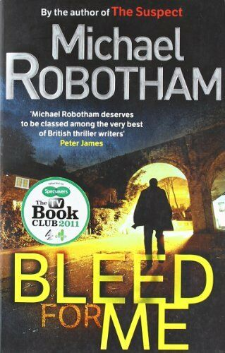 Bleed For Me By Michael Robotham. 9780751541090