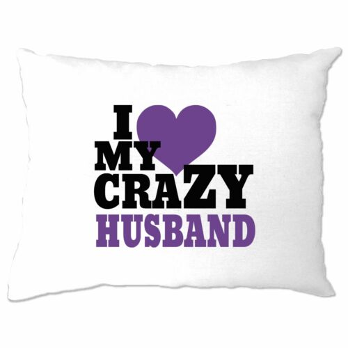 Fun Couples Pillow Case I Love My Crazy Husband Valentine/'s Day Funny Joke