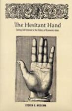 The Hesitant Hand: Taming Self-Interest in the History of Economic Ideas, Medema