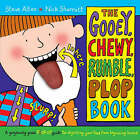 The Gooey, Chewy, Rumble, Plop Book by Steve Alton (Hardback, 2007)