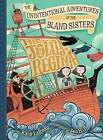 Unintentional Adventures of the Bland Sisters: Book One 'Book One LaReau, Kara