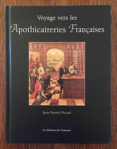 Voyage vers les Apothicaireries Françaises - Jean Daniel Picard - L'Amateur