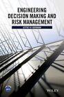 Engineering Decision Making and Risk Management by Jeffrey W. Herrmann (Hardback, 2015)