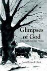 Glimpses of God Seasonal Christian Poems 9781410710666 by Joan Bonnell Clark