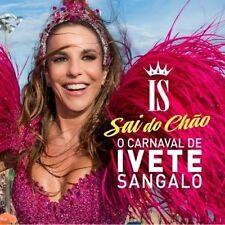 O Carnaval De Ivete Sangalo Sai Do Chao - Ivete Sangalo CD Sealed New !