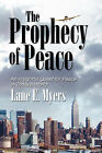The Prophecy of Peace by Lane E. Myers (Hardback, 2007)