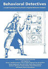 Behavioral Detectives: A Staff Training Exercise Book in Applied Behavior Analysis by Bobby Newman Ph D, Dana R Reinecke Ph D (Paperback / softback, 2007)