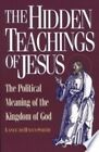 The Hidden Teachings of Jesus: The Political Meaning of the Kingdom of God by Lance deHaven-Smith (Paperback, 1994)