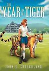 The Year of the Tiger by John K Sutherland (Hardback, 2012)