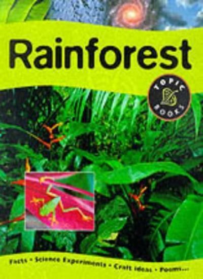 Rainforest (Topic books),Fiona MacDonald