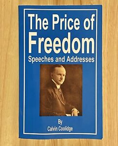 THE PRICE OF FREEDOM: Speeches and Addresses by Calvin Coolidge