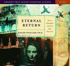 Eternal Return: How to Remember and Heal Your Past Lives by Roger Woolger (Mixed media product, 2014)