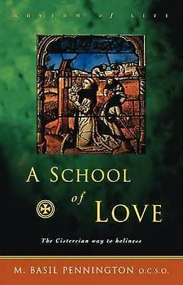 School of Love : The Cistercian Way to Holiness by Pennington, Basil