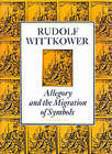 Allegory and the Migration of Symbols: The Collected Essays of Rudolf Wittkower by Rudolf Wittkower (Paperback, 1987)