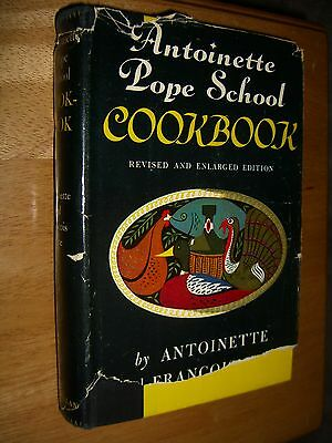 Antoinette Pope School Cookbook by Antoinette & Francois Pope HCDJ 1953