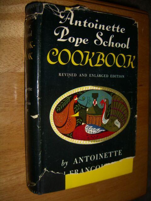 Antoinette Pope School Cookbook by Antoinette & Francois Pope HCDJ 1953