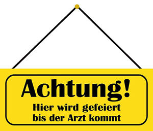 Hier Wird Celebrated To Arzt Kommt Shield with Cord Tin Sign 10 X 27 CM K0672-K