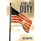 a Call to Duty William Post Adventure Authorhouse Hardback 9781452015200
