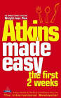 Atkins Made Easy: The First 2 Weeks by Atkins Health & Medical Information Services (Paperback, 2004)