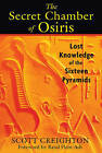 The Secret Chamber of Osiris: Lost Knowledge of the Sixteen Pyramids by Scott Creighton (Paperback, 2015)
