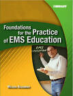 Foundations for the Practice of EMS Education by Melissa R. Alexander (Paperback, 2005)