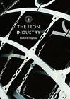 The Iron Industry by Richard Hayman (Paperback, 2016)