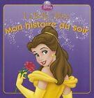 La Belle Et La Bete, Mon Histoire Du Soir by Walt Disney (Paperback / softback, 2010)