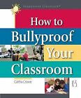 How to Bullyproof Your Classroom by Caltha Crowe (Paperback / softback, 2012)