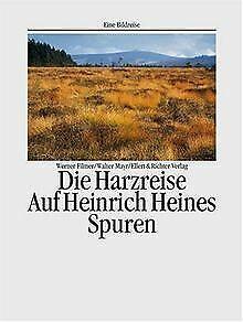 Die Harzreise. Eine Bildreise. Auf Heinrich Heines ... | Buch | Zustand sehr gut