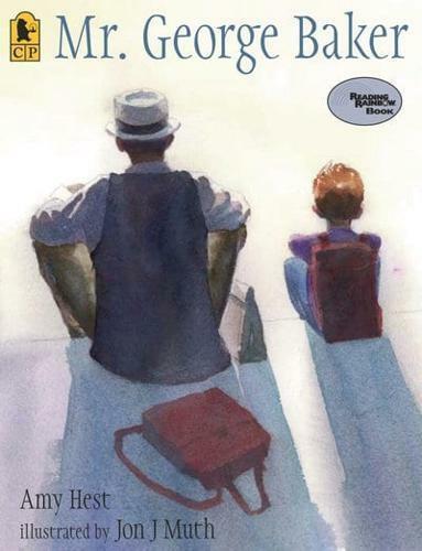 Mr. George Baker by Amy Hest, Jon J Muth (illustrator)