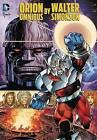 Orion by Walter Simonson Omnibus HC by Walter Simonson (Hardback, 2015)